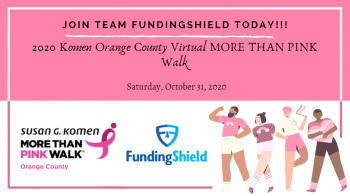 FundingShield's team is participating in the first-ever virtual Susan G. Komen Orange County 2020 MORE THAN PINK WALK